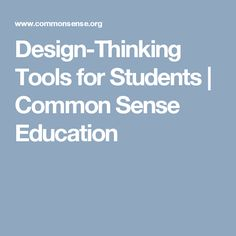 Design-Thinking Tools for Students | Common Sense Education
