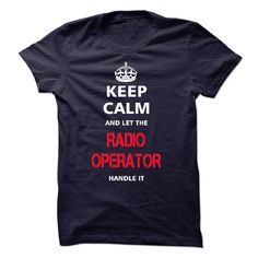 "[Hot tshirt name list] keep calm and let the RADIO OPERATOR handle it  Teeshirt this week  Love being RADIO OPERATOR? ""keep calm and let the RADIO OPERATOR handle it"" shirt is MUST have. Show it off proudly with this tee!  Tshirt Guys Lady Hodie  SHARE and Get Discount Today Order now before we SELL OUT  Camping 4th fireworks tshirt happy july calm and let the radio operator handle it itacz keep calm and let garbacz handle italm garayeva"