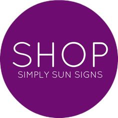 SHOP - Simply Sun Signs - http://www.simplysunsigns.com/p/shop-simply-sun-signs_29.html