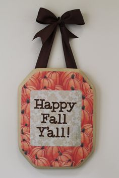 Happy Fall Y'all Plaque - Pumpkin - Southern Autumn Decoration. $15.00, via Etsy.