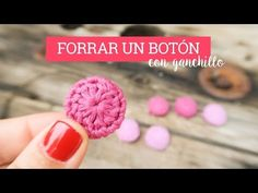 como forrar un boton con ganchillo - YouTube                                                                                                                                                      Más