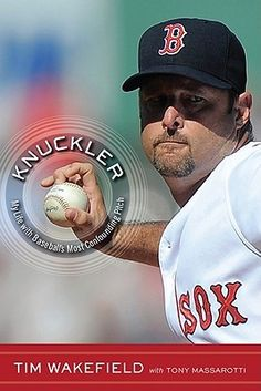 """Knuckler: My Life With Baseball's Most Confounding Pitch"" by Tim Wakefield (retired with the Boston Red Sox) with Tony Massarotti ... #LibraryLoans #RedSoxFansMakeBetterLovers"