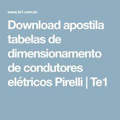 Download apostila tabelas de dimensionamento de condutores elétricos Pirelli | Te1
