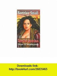 Divoka Jasmina (9788073840402) Bertrice Small , ISBN-10: 8073840405  , ISBN-13: 978-8073840402 ,  , tutorials , pdf , ebook , torrent , downloads , rapidshare , filesonic , hotfile , megaupload , fileserve