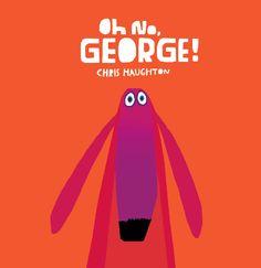Oh No, George! - Chris Haughton