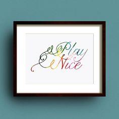 'Play Nice' Typography Print