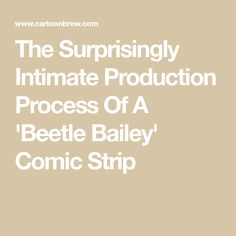 The Surprisingly Intimate Production Process Of A 'Beetle Bailey' Comic Strip Animation Library, Animation News, Animation Series, Beetle Bailey Comic, Ink Splatter, Old Comics, Animated Cartoons, Stop Motion, Feature Film