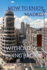 How to Enjoy Madrid on a Budget {Big World Small Pockets}