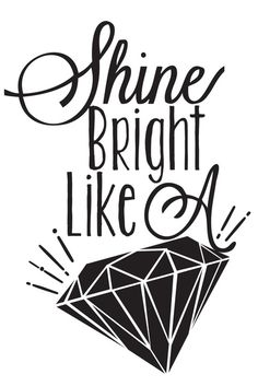 Shine Bright Like A Diamond - Rihanna Canvas Print by Krista . Plotter Silhouette Cameo, Rihanna, Mantra, Sparkle Quotes, Shine Bright Quotes, Diamond Quotes, Bussiness Card, Chandler Riggs, Courses
