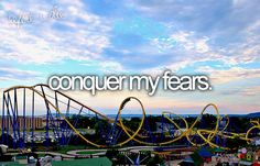 bucket list...except sharks....never want to come close to conquering that fear