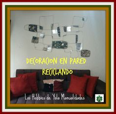Decoracion en pared reciclando. Los Hobbies de Yola / Recycled wall art