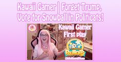 Fingers crossed but I'm hoping you'll love this: Kawaii Gamer | Forget Trump, Vote for Snowball in Politicats! http://oh-so-kawaii.com/index.php/2016/11/26/new-youtube-series-kawaii-gamer-vote-for-snowball-in-politicats/