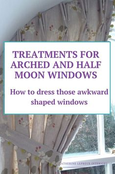 Awkward shaped windows, like arched, curved and half moon windows can be tricky to dress and find the right window covering. Take a look at my curtain ideas and solutions for curtains for unusual shaped windows like arched, half moon or curved top windows. #awkwardwindow #archedwindow #curtains