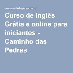 Curso de Inglês Grátis e online para iniciantes - Caminho das Pedras