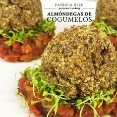 Patricia Helu: Almôndegas de cogumelos e alho poró com molho de dois tomates   CAROL BUFFARA