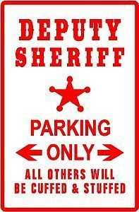 DEPUTY SHERIFF PARKING law police NEW Metal Sign Quality Affordable Gift $29.95