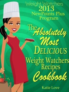 Weight Watchers 2013 New Points Plus Program The Absolutely Most Delicious Weight Watchers Recipes Cookbook by Katie Love, http://www.amazon.com/dp/B00AVCCR3A/ref=cm_sw_r_pi_dp_3l14qb17S622J