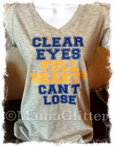 V-neck  Clear Eyes Full Hearts Can't Lose by MamaGlitter on Etsy
