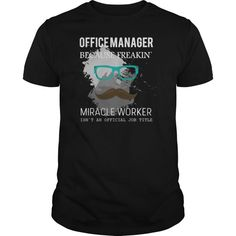 Office Manager Because Freakin Miracle Worker Isn Shirt Officer Shirt  Guys Tee Ladies Tee Youth Tee Correctional Officer T Shirts Officer Dibble T Shirt Chief Financial Officer T Shirt Retired Police Officer T Shirt