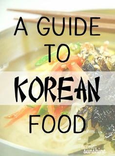 A Guide to Korean Food: 6 of the most common dishes in Korea with descriptions and pictures.