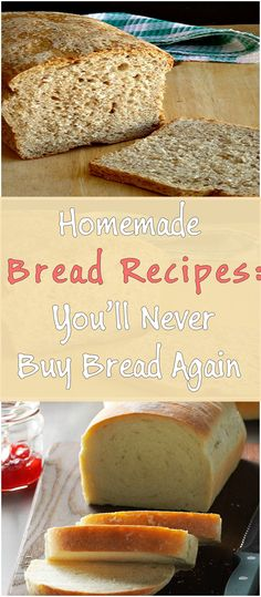 Homemade Bread Recipes: You'll Never Buy Bread Again!!!