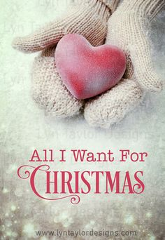 All I Want For Christmas Pre-Designed Creative Concept Art  by Lyn Taylor Designs
