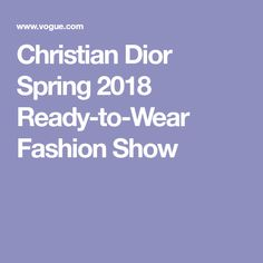 Christian Dior Spring 2018 Ready-to-Wear Fashion Show