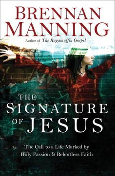 With passion and boldness, author Brennan Manning invites readers to risk living life as Jesus lived—committed to simplicity, purity of heart, and obedience to the gospel. Description from goodreads.com. I searched for this on bing.com/images