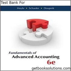 Test Bank For Fundamentals of Advanced Accounting 6th edition by Hoyle, download Fundamentals of Advanced Accounting 6th pdf, 0077862236, 978-0077862237
