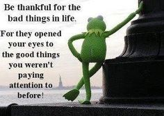 thankful | Be thankful to the bad things in life. For they opened your eyes to ...
