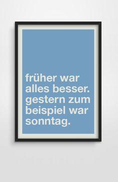 FRÜHER WAR ALLES BESSER – Poster-Typo Print von PAP-SELIGKEITEN – Schönes auf Papier auf DaWanda.com