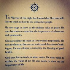 The Warrior of Light has learned that God uses solitude to teach us how to live with people.