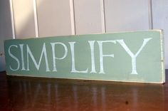 SIMPLIFY distressed wood sign by distresseddesigns on Etsy