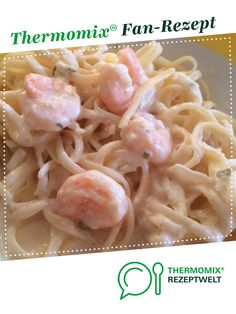 Pasta with garlic-cream sauce from Annalinagio. A Thermomix ® recipe from the main course with fish & seafood category at www.de, the Thermomix ® community. Pasta with garlic and cream sauce Sabine Thermomix Pasta with gar Shrimp Recipes, Soup Recipes, Salad Recipes, Vegetarian Recipes, Chicken Recipes, Recipes Dinner, Baked Chicken, Crockpot Recipes, Dessert Recipes