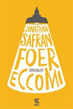Eccomi di Jonathan Safran Foer…