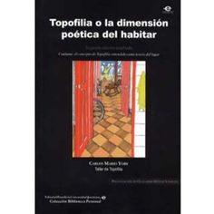 topofilia o la dimensión poética del habitar - Buscar con Google