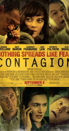Directed by Steven Soderbergh.  With Matt Damon, Kate Winslet, Jude Law, Gwyneth Paltrow. Healthcare professionals, government officials and everyday people find themselves in the midst of a worldwide epidemic as the CDC works to find a cure.