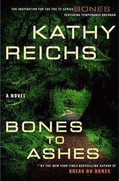 Temperance Brennan: Bones to Ashes No. 10 by Kathy Reichs (2007, Hardcover)