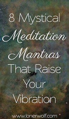 8 ancient meditation mantras:which one is your favorite?
