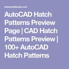 AutoCAD Hatch Patterns Preview Page | CAD Hatch Patterns Preview | 100+ AutoCAD Hatch Patterns