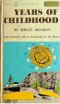By Roy Lindstrom, 1 9 6 0, Years of Childhood by S. T. Aksakov.
