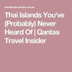 Thai Islands You've (Probably) Never Heard Of   Qantas Travel Insider