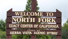 Proven by science: North Fork is the geographical center of California. Exact Directions:  On Italian Bar Road, approximately 2.5 miles south of Road 225 in Madera County.
