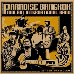 Paradise Bangkok Molam International Band Century Molam Vinyl LP Born out of the legendary Paradise Bangkok sessions run by DJs Maft Sai and Chris