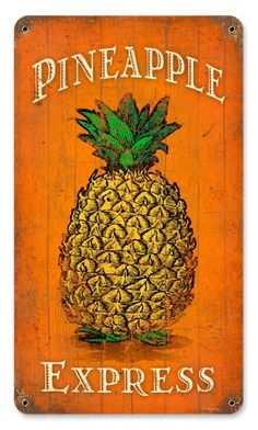 Vintage and Retro Tin Signs - JackandFriends.com - Vintage Pineapple Express Metal Sign 8 x 14 Inches, $16.98 (http://www.jackandfriends.com/vintage-retro-pineapple-express-metal-tin-sign/)