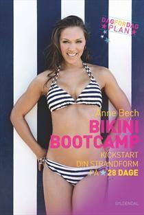Anne Bech - Bikini Bootcamp, kickstart din strandform på 28 dage