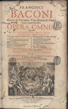 sa-354-a_0001-new - Francis Bacon (1561-1626) - «Francisci Baconi ... Opera Omnia, quae extant: philosophica, moralia, politica, historica…». Francfurti ad Moenum : impensis Joannis Baptistae Schonwetteri : typis Matthaei Kempfferi, 1665. BNP S.A. 354 A.