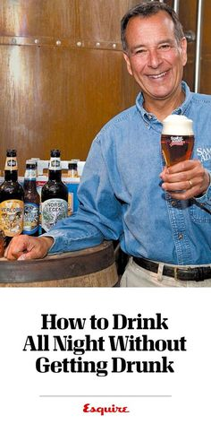 to Drink All Night But Never Get Drunk Jim Koch knows beer. He also knows a beer trick that may change your life. Jim Koch knows beer. He also knows a beer trick that may change your life. Beer Brewing, Home Brewing, Alcoholic Drinks, Cocktails, Beverages, Tequila Drinks, Drinks Alcohol, Beer Recipes, Alcohol Recipes