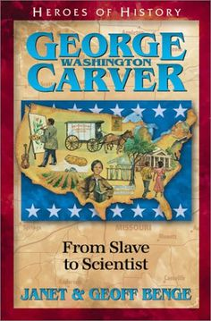 George Washington Carver: From Slave to Scientist (Heroes of History) by Janet Benge,http://www.amazon.com/dp/1883002788/ref=cm_sw_r_pi_dp_4SGNsb0B4WNQGPD1