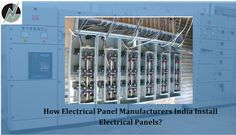 Manufacturers of business electrical control panels, HT LT panels, power distributor boards and many more in India. Know more about to install electrical panel and systems.